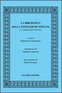 Libro La biblioteca della Fondazione Piovani. La Collectio viciana