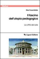 Il fascino dell'utopia pedagogica. «La città del sole»