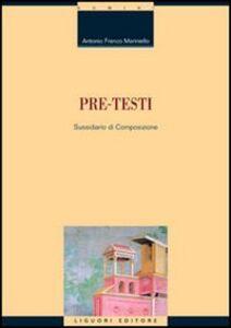 Foto Cover di Pre-testi. Sussidiario di composizione, Libro di Antonio Mariniello, edito da Liguori