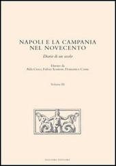 Napoli e la Campania nel Novecento. Diario di un secolo. Vol. 3