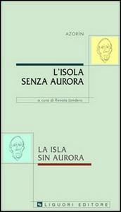 Libro L' isola senza aurora-La isla sin aurora Azorín