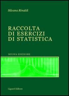 Raccolta di esercizi di statistica. Con CD-ROM - Silvana Rinaldi - copertina
