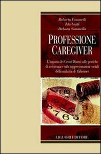 Foto Cover di Professione caregiver. L'impatto dei centri diurni sulle pratiche di assistenza e sulle rappresentazioni sociali della malattia di Alzheimer, Libro di AA.VV edito da Liguori