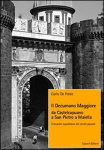 Il decumano maggiore da Castelcapuano a San Pietro a Maiella. Cronache napoletane dei secoli passati