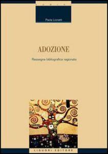 Foto Cover di Adozione. Rassegna bibliografica ragionata, Libro di Paola Lionetti, edito da Liguori