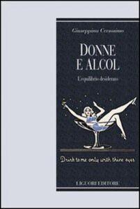 Libro Donne e alcol. L'equilibrio desiderato Giuseppina Cersosimo