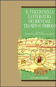 Libro Il viaggio nella letteratura occidentale tra mito e simbolo