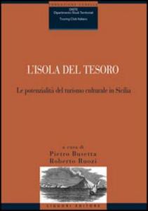 Libro L' isola del tesoro. Le potenzialità del turismo culturale in Sicilia