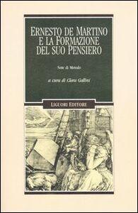 Libro Ernesto De Martino e la formazione del suo pensiero. Note di metodo