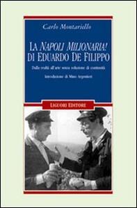 La «Napoli milionaria» di Eduardo De Filippo. Dalla realtà all'arte senza soluzione di continuità