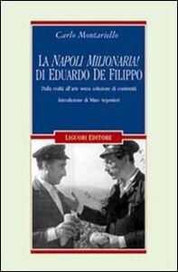 Libro La «Napoli milionaria» di Eduardo De Filippo. Dalla realtà all'arte senza soluzione di continuità Carlo Montariello