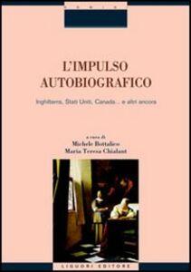 Libro L' impulso autobiografico. Inghilterra, Stati Uniti, Canada... e altri ancora