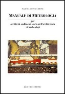Libro Manuale di metrologia. Per architetti studiosi di storia dell'architettura e archeologi in Italia Marcello Salvatori