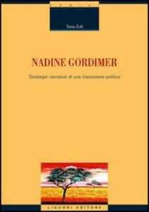 Libro Nadine Gordimer. Strategie narrative di una transizione politica Tania Zulli