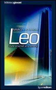 Libro Leo. Dalle piramidi ai grattacieli Marcello Argilli