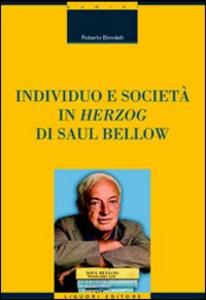 Libro Individuo e società in «Herzog» di Saul Bellow Roberto Birindelli