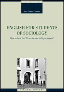 Libro English for students of sociology. How to face the «prova tecnica di lingua inglese» John E. Crockett