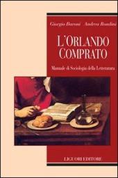L' Orlando comprato. Manuale di sociologia della letteratura