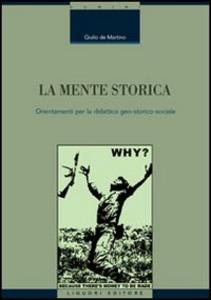 Libro La mente storica. Orientamenti per la didattica geo-storico-sociale Giulio De Martino