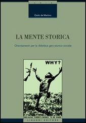 La mente storica. Orientamenti per la didattica geo-storico-sociale
