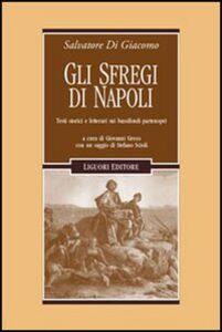 Libro Gli sfregi di Napoli. Testi storici e letterari sui bassifondi partenopei Salvatore Di Giacomo