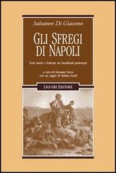 Gli sfregi di Napoli. Testi storici e letterari sui bassifondi partenopei