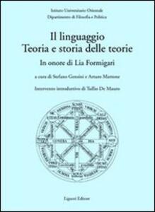 Il linguaggio. Teoria e storia delle teorie. In onore di Lia Formigari
