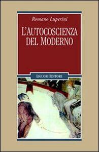 Libro L' autocoscienza del moderno Romano Luperini