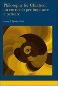 Foto Cover di Philosophy for children: un curricolo per imparare a pensare, Libro di  edito da Liguori