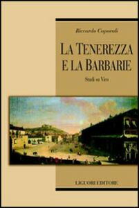 Libro La tenerezza e la barbarie. Studi su Vico Riccardo Caporali