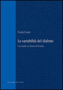 Libro La variabilità del dialetto. Uno studio su monte di Procida Paola Como