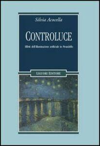 Libro Controluce. Effetti dell'illuminazione artificiale in Pirandello Silvia Acocella