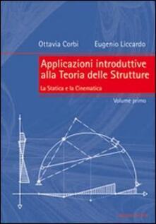 Festivalpatudocanario.es Applicazioni introduttive alla teoria delle strutture. Vol. 1: La statica e la cinematica. Image