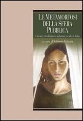 Le metamorfosi della sfera pubblica. Giovani, cittadinanza e inclusione sociale in Italia