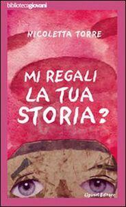 Foto Cover di ... Mi regali la tua storia?, Libro di Nicoletta Torre, edito da Liguori