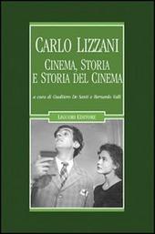 Carlo Lizzani. Cinema, storia e storia del cinema