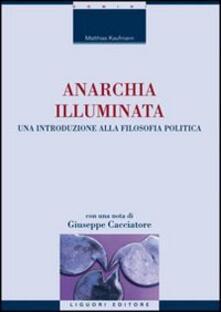 Ristorantezintonio.it Anarchia illuminata. Una introduzione alla filosofia politica Image