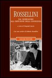 Rossellini. Dal neorealismo alla diffusione della conoscenza