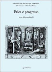 Libro Etica e progresso. Atti del convegno (Napoli, 2-4 dicembre 2004)