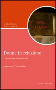 Libro Donne in relazione. La rivoluzione del femminismo Maria-Milagros Rivera Garretas