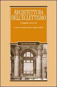 Libro Architettura dell'eclettismo. Il rapporto con le arti