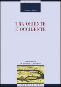 Libro Tra Oriente e Occidente Francesco Gabrieli