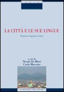 Libro La città e le sue lingue. Repertori linguistici urbani