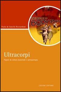 Ultracorpi. Figure di cultura materiale e antropologia