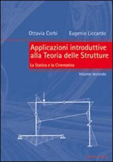 Applicazioni introduttive alla teoria delle strutture. Vol. 2: La statica e la cinematica..pdf