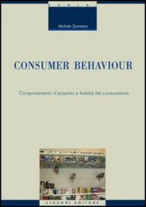 Consumer behaviour. Comportamento d'acquisto e fedeltà del consumatore