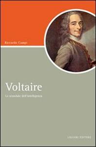 Voltaire. Lo scandalo dell'intelligenza - Riccardo Campi - copertina