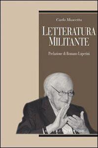 Libro Letteratura militante Carlo Muscetta