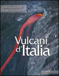 Libro Vulcani d'Italia Lisetta Giacomelli , Roberto Scandone