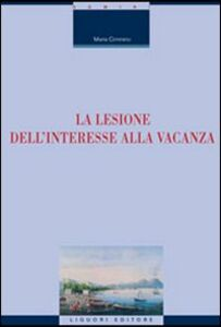 Foto Cover di La lesione dell'interesse alla vacanza, Libro di Maria Cimmino, edito da Liguori